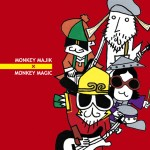 MONKEY MAJIK x MONKEY MAGIC album