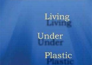 Living Under Plastic by Evelyn Lau