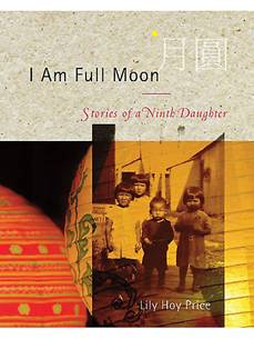I AM A FULL MOON - STORIES OF A NINTH DAUGHTER